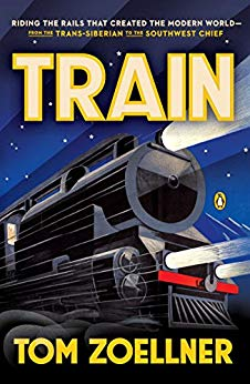 Cover art - Train: Riding the Rails that Created the Modern World